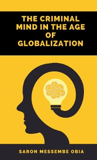 Cover The Criminal Mind in the Age of Globalization