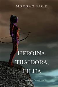 Cover Heroína, Traidora, Filha (De Coroas e Glória—Livro 6)