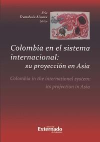 Cover Colombia en el sistema internacional: su proyección en Asia