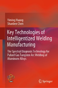 Cover Key Technologies of Intelligentized Welding Manufacturing