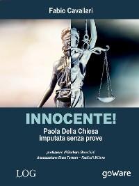 Cover Innocente! Paola Della Chiesa imputata senza prove