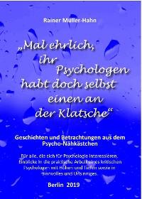 """Cover """"Mal ehrlich, ihr Psychologen habt doch selbst einen an der Klatsche"""""""