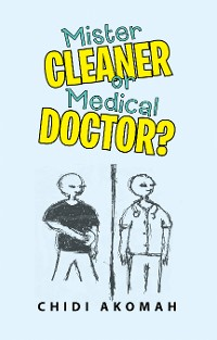 Cover Mister Cleaner or Medical Doctor?