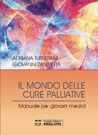 Cover Il Mondo delle Cure Palliative. Manuale per giovani medici