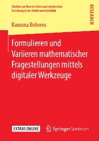 Cover Formulieren und Variieren mathematischer Fragestellungen mittels digitaler Werkzeuge