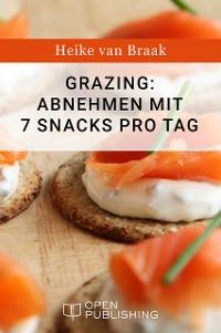 Cover Grazing: Abnehmen mit 7 Snacks pro Tag