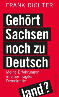 Cover Gehört Sachsen noch zu Deutschland?