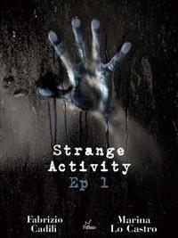 Cover Strange Activity - Ep1 di 4