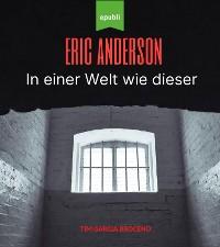 Cover Eric Anderson - In einer Welt wie dieser