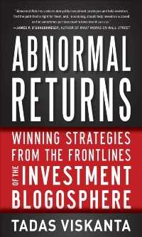 Cover Abnormal Returns: Winning Strategies from the Frontlines of the Investment Blogosphere
