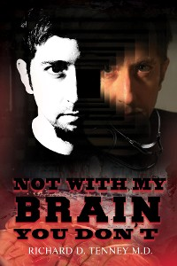Cover NOT WITH MY BRAIN YOU DON'T