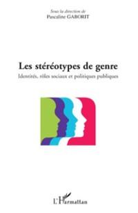 Cover Les stereotypes de genre - identites, roles sociaux et polit