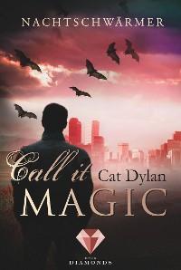 Cover Call it magic 1: Nachtschwärmer