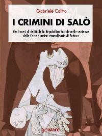 Cover I crimini di Salò. Venti mesi di delitti della Repubblica Sociale nelle sentenze della Corte d'assise straordinaria di Padova