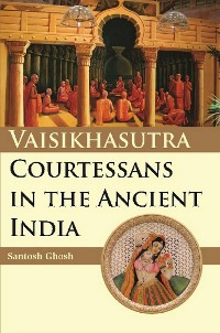 Cover Vaisikasutra Courtesans in the Ancient India
