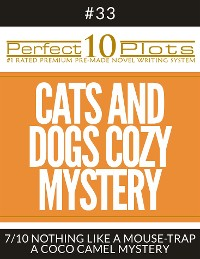 "Cover Perfect 10 Cats and Dogs Cozy Mystery Plots #33-7 ""NOTHING LIKE A MOUSE-TRAP – A COCO CAMEL MYSTERY"""