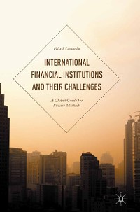 Cover International Financial Institutions and Their Challenges
