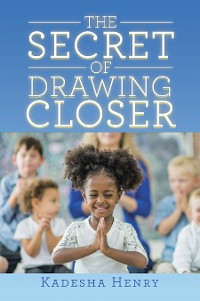 Cover The Secret of Drawing Closer