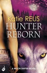 Cover Hunter Reborn: Moon Shifter Book 5