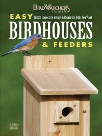 Cover Easy Birdhouses & Feeders