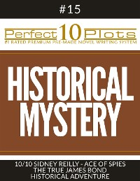 "Cover Perfect 10 Historical Mystery Plots #15-10 ""SIDNEY REILLY – ACE OF SPIES – THE TRUE JAMES BOND – HISTORICAL ADVENTURE"""