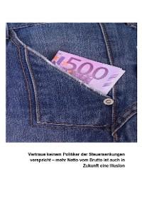 Cover Vertraue keinem Politiker der Steuersenkungen verspricht