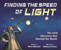 Cover Finding the Speed of Light: The 1676 Discovery that Dazzled the World