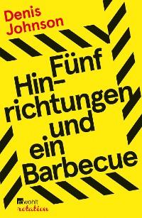 Cover Fünf Hinrichtungen und ein Barbecue