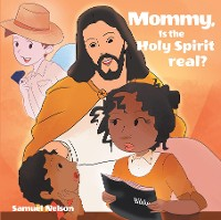 Cover Mommy, Is The Holy Spirit Real?