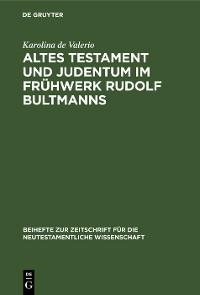 Cover Altes Testament und Judentum im Frühwerk Rudolf Bultmanns