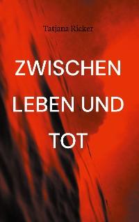 Cover Zwischen Leben und Tot