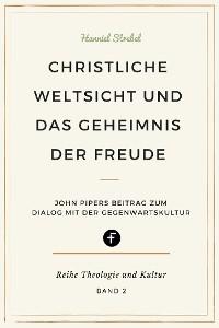 Cover Christliche Weltsicht und das Geheimnis der Freude