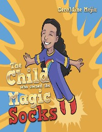 Cover The Child Who Owned the Magic Socks