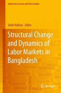 Cover Structural Change and Dynamics of Labor Markets in Bangladesh