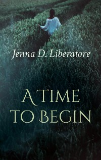 Cover A Time to Begin