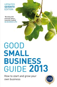 Cover Good Small Business Guide 2013, 7th Edition