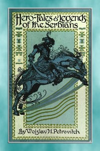 Cover HERO TALES AND LEGENDS OF THE SERBIANS - over 80 Serbian tales and legends