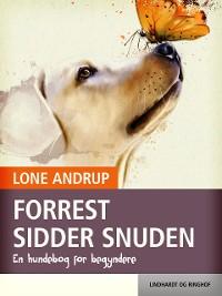 Cover Forrest sidder snuden. En hundebog for begyndere