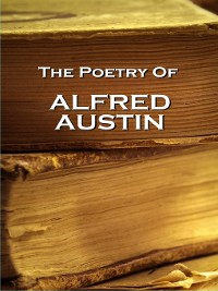 Cover The Poetry of Alfred Austin