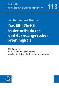 Cover Das Bild Christi in der orthodoxen und der evangelischen Frömmigkeit