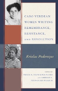Cover Cabo Verdean Women Writing Remembrance, Resistance, and Revolution