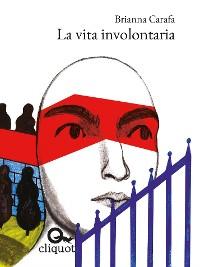 Cover La vita involontaria