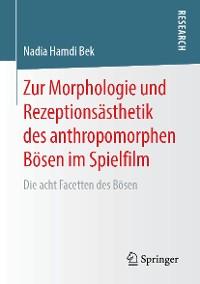 Cover Zur Morphologie und Rezeptionsästhetik des anthropomorphen Bösen im Spielfilm