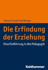 Cover Die Erfindung der Erziehung
