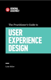Cover Practitioner's Guide To User Experience Design