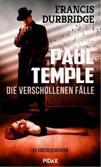 Cover Paul Temple - die verschollenen Fälle