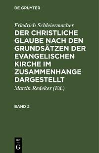 Cover Friedrich Schleiermacher: Der christliche Glaube nach den Grundsätzen der evangelischen Kirche im Zusammenhange dargestellt. Band 2