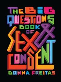 Cover Big Questions Book of Sex & Consent