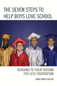 Cover The Seven Steps to Help Boys Love School