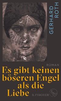 Cover Es gibt keinen böseren Engel als die Liebe